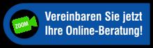 Vereinbaren Sie jetzt Ihre Online-Beratung!